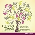 O Sweet Woods - Irish and Scottish airs 1