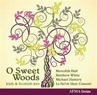 O Sweet Woods - Irish and Scottish airs